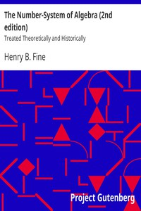 The Number-System of Algebra (2nd edition)Treated Theoretically and Historically