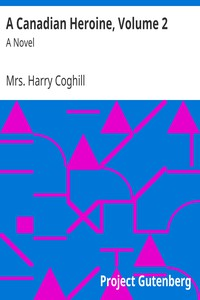 Cover of A Canadian Heroine, Volume 2A Novel