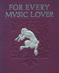 Cover of For Every Music LoverA Series of Practical Essays on Music