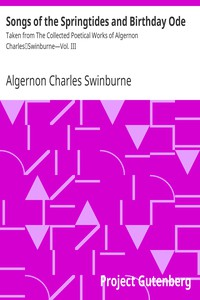Cover of Songs of the Springtides and Birthday OdeTaken from The Collected Poetical Works of Algernon CharlesSwinburne—Vol. III