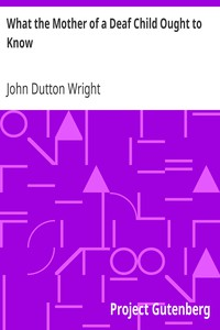 Cover of What the Mother of a Deaf Child Ought to Know