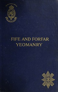 Cover of The Fife and Forfar Yeomanry, and 14th (F. & F. Yeo.) Battn. R.H. 1914-1919