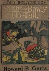 Cover of Bully and Bawly No-Tail (the Jumping Frogs)
