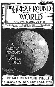 Cover of The Great Round World and What Is Going On In It, Vol. 2, No. 10, March 10, 1898A Weekly Magazine for Boys and Girls
