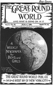 The Great Round World and What Is Going On In It, Vol. 2, No. 23, June 9, 1898A Weekly Magazine for Boys and Girls