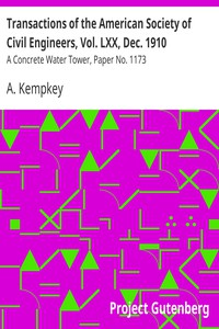 Transactions of the American Society of Civil Engineers, Vol. LXX, Dec. 1910A Concrete Water Tower, Paper No. 1173