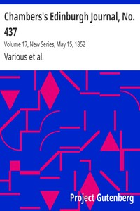 Cover of Chambers's Edinburgh Journal, No. 437Volume 17, New Series, May 15, 1852