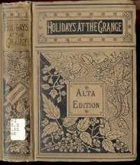 Holidays at the Grange; or, A Week's Delight Games and Stories for Parlor and Fireside