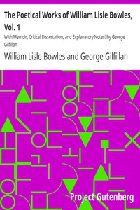 Cover of The Poetical Works of William Lisle Bowles, Vol. 1With Memoir, Critical Dissertation, and Explanatory Notesby George Gilfillan