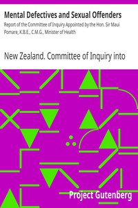 Cover of Mental Defectives and Sexual Offenders Report of the Committee of Inquiry Appointed by the Hon. Sir Maui Pomare, K.B.E., C.M.G., Minister of Health