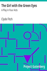 Cover of The Girl with the Green EyesA Play in Four Acts