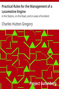 Cover of Practical Rules for the Management of a Locomotive Enginein the Station, on the Road, and in cases of Accident