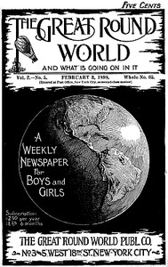 Cover of The Great Round World and What Is Going On In It, Vol. 2, No. 5, February 3, 1898A Weekly Magazine for Boys and Girls