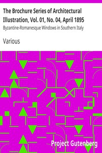 Cover of The Brochure Series of Architectural Illustration, Vol. 01, No. 04, April 1895 Byzantine-Romanesque Windows in Southern Italy