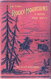 Cover of In the Rocky Mountains: A Tale of Adventure