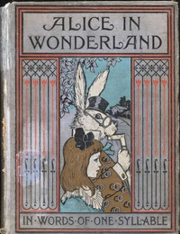 Cover of Alice in Wonderland, Retold in Words of One Syllable