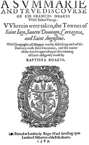Cover of A Svmmarie and Trve Discovrse of Sir Frances Drakes VVest Indian Voyage Wherein were taken, the townes of Saint Iago, Sancto Domingo, Cartagena & Saint Augustine.