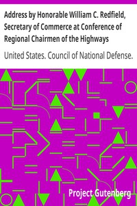 Cover of Address by Honorable William C. Redfield, Secretary of Commerce at Conference of Regional Chairmen of the Highways Transport Committee Council of National Defense