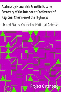Cover of Address by Honorable Franklin K. Lane, Secretary of the Interior at Conference of Regional Chairmen of the Highways Transport Committee Council of National Defense