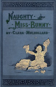 Cover of Naughty Miss BunnyA Story for Little Children