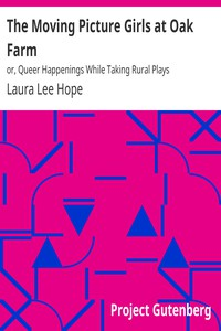 Cover of The Moving Picture Girls at Oak Farmor, Queer Happenings While Taking Rural Plays