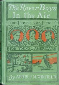 Cover of The Rover Boys in the Air; Or, From College Campus to the Clouds