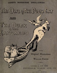 Cover of Nonsense DrolleriesThe Owl & The Pussy-Cat—The Duck & The Kangaroo.