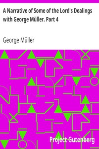 A Narrative of Some of the Lord's Dealings with George Müller. Part 4