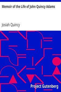 Cover of Memoir of the Life of John Quincy Adams.