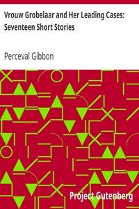 Cover of Vrouw Grobelaar and Her Leading Cases: Seventeen Short Stories
