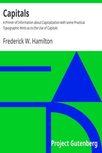 Cover of Capitals A Primer of Information about Capitalization with some Practical Typographic Hints as to the Use of Capitals
