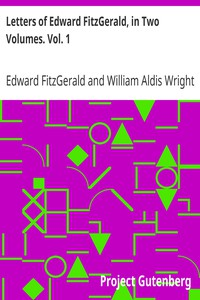 Cover of Letters of Edward FitzGerald, in Two Volumes. Vol. 1