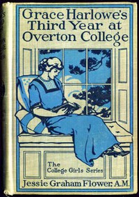 Cover of Grace Harlowe's Third Year at Overton College