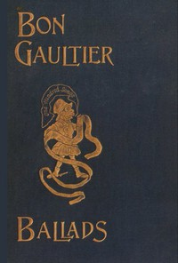 The Book of Ballads, edited by Bon Gaultier [pseud.]