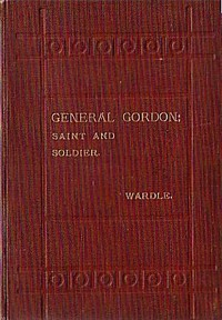 General Gordon, Saint and Soldier