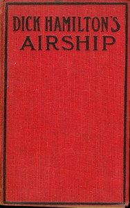 Dick Hamilton's Airship; Or, A Young Millionaire in the Clouds