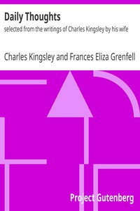 Daily Thoughts: selected from the writings of Charles Kingsley by his wife