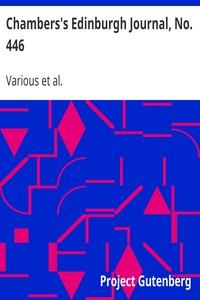 Cover of Chambers's Edinburgh Journal, No. 446Volume 18, New Series, July 17, 1852