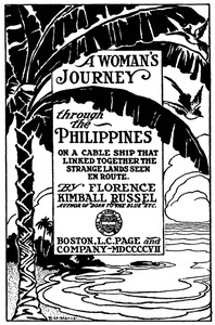A Woman's Journey through the PhilippinesOn a Cable Ship that Linked Together the Strange Lands Seen En Route