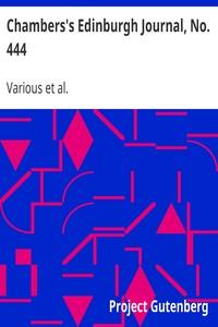 Cover of Chambers's Edinburgh Journal, No. 444Volume 18, New Series, July 3, 1852