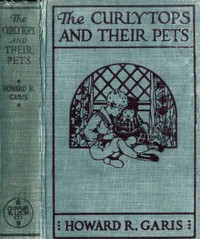 The Curlytops and Their Pets; Or, Uncle Toby's Strange Collection