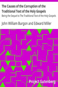 The Causes of the Corruption of the Traditional Text of the Holy GospelsBeing the Sequel to The Traditional Text of the Holy Gospels