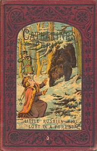 Catharine's Peril, or The Little Russian Girl Lost in a ForestAnd Other Stories