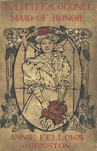 Cover of The Little Colonel: Maid of Honor