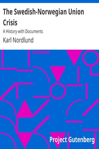 The Swedish-Norwegian Union CrisisA History with Documents