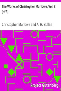 Cover of The Works of Christopher Marlowe, Vol. 3 (of 3)