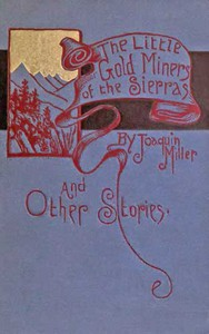 Cover of The Little Gold Miners of the Sierras and Other Stories