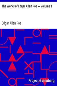 The Works of Edgar Allan Poe — Volume 1