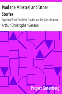 Cover of Paul the Minstrel and Other StoriesReprinted from The Hill of Trouble and The Isles of Sunset