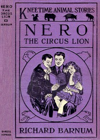 Cover of Nero, the Circus Lion: His Many Adventures